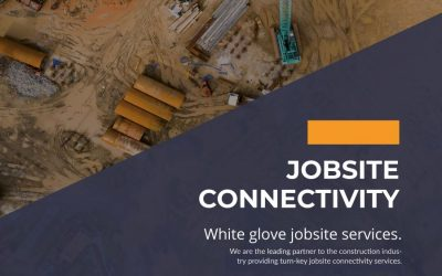 Introducing White Glove Jobsite Connectivity Services
